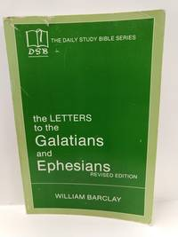 image of The Letters to the Galatians and Ephesians (The Daily Study Bible Series -- Rev. Ed)