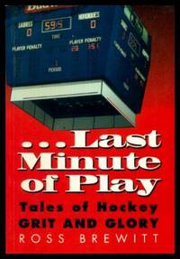 LAST MINUTE OF PLAY - Tales of Hockey Grit and Glory
