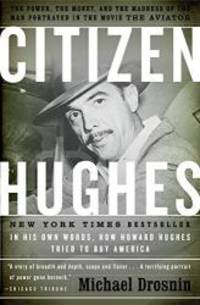 image of Citizen Hughes : The Power, the Money and the Madness