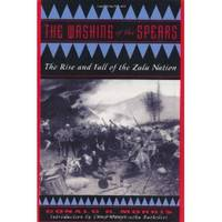 image of The Washing of the Spears  The Rise And Fall Of The Zulu Nation