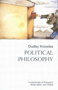 Political Philosophy by Dudley Knowles - Paperback - 2001 - from ThriftBooks (SKU: G0773522379I5N00)