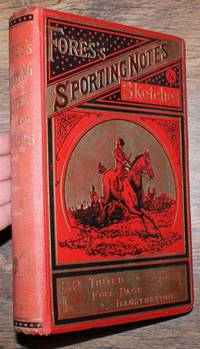 Fores's Sporting Notes & Sketches. A Quarterly Magazine Descriptive of British, Indian, Colonial and Foreign Sport. Volume XIII (13) 1896