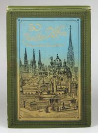 Fünfzig Ansichten von Wien und Umgebung.  Neue verbesserte und ergänzte Ausgabe. Nach...