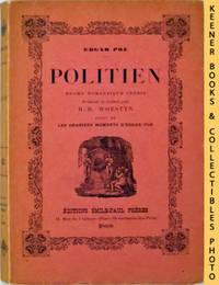 Politien : Drame Romantique Inédit. Présenté et Traduit par H.-R. Woestyn,  Suivi de: Les Derniers Moments d'Edgar Poe