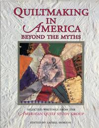 Quiltmaking in America: Beyond the Myths