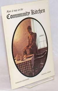 How it was in the community kitchen; Amana colonies, Amana, Iowa