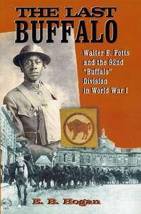 image of Last Buffalo: Walter E. Potts and the 92nd Buffalo Division in World War I