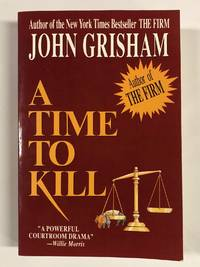 A Time to Kill by  John Grisham  - Paperback  - Signed First Edition  - (1989)   - from Old New York Book Shop (SKU: 43172)