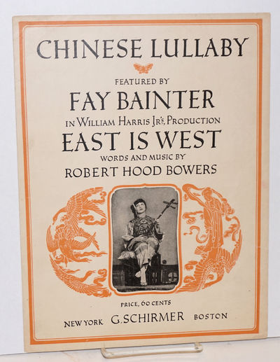 New York: G. Schirmer, 1919. 3p., sheet music with pictorial wraps featuring the actress Fay Bainter...
