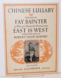 Chinese Lullaby. Featured by Fay Bainter in William Harris Jr\'s production East is West