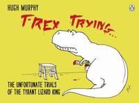 T Rex Trying