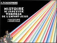 HISTOIRE DE LA PETITE THERESE DE L'ENFANT JESUS