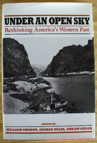 Under an Open Sky: Rethinking America's Western Past