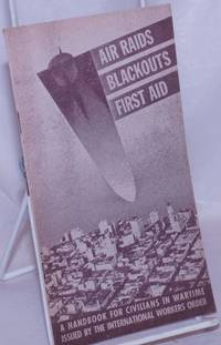 image of Air Raids, Blackouts, First Aid: A handbook for civilians in wartime