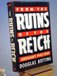 From the Ruins of the Reich: Germany, 1945-1949