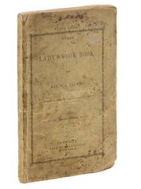 Every Lady's Cook Book. By Mrs. T. J. Crowen, Author of American Lady's Cook Book, etc. New and Greatly Improved Edition.