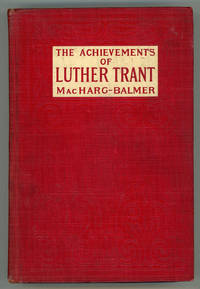 THE ACHIEVEMENTS OF LUTHER TRANT ..