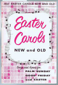 EASTER CAROLS, New and Old: Songs and Hymns for Palm Sunday, Good Friday and Easter by  Floyd W. (Editor)  R. W.; Hawkins - Paperback - First Edition - 1958 - from Sunset Books and Biblio.com