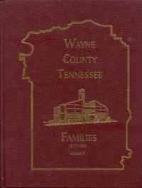 Wayne County Tennessee Families 1817-1999 (Volume II)