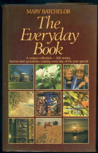The Everyday Book: A unique collection - 366 stories, themes and quotations, making every day of the year Special