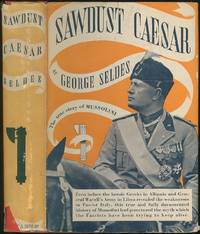 Sawdust Caesar: The Untold Story of Mussolini and Fascism