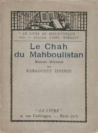Le Chah du Mahboulistan, histoire orientale