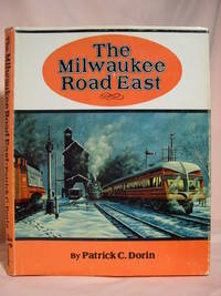 image of THE MILWAUKEE ROAD EAST: MAERICA'S RESOURCEFUL RAILROAD