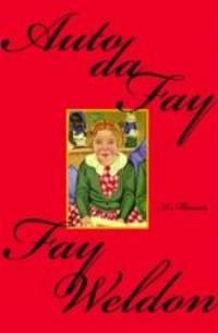 Auto da Fay: A Memoir by Fay Weldon - 2003-05-01 - from Books Express and Biblio.com