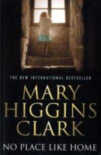 No Place Like Home by Mary Higgins Clark - 2005-01-01