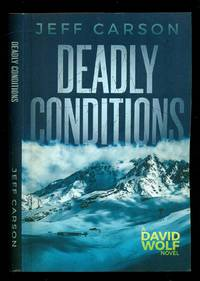Deadly Conditions - David Wolf Book 4 by Carson, Jeff - 2014