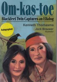 Om-Kas-Toe: Blackfeet Twin Captures an Elkdog (Amazing Indian Children Series)