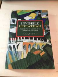 image of Invisible Leviathan: Marx's Law of Value in the Twilight of Capitalism