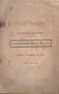 Illustrated Programme and Descriptive Souvenir of the International Naval Review New York Bay,...