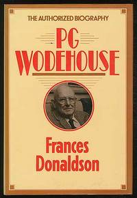 P.G. Wodehouse: A Biography by  Frances DONALDSON - First Edition - 1982 - from Between the Covers- Rare Books, Inc. ABAA (SKU: 381298)
