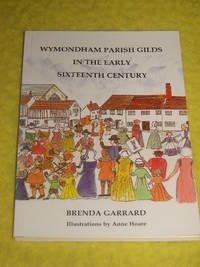 Wymondham Parish Gilds in the Early Sixteenth Century
