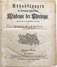 Abhandlungen der Koniglichen Parisischen Akademie der Chirurgie. Aus dem Franzosischen ubersetzt von Johann Ernst Zeiher.