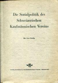 Die Sozialpolitik des Schweizerischen Kaufmännischen Vereins.