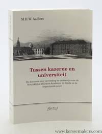 Tussen kazerne en universiteit. De discussie over opvoeding en onderwijs aan de Koninklijke...