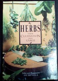 Herbs: Their Cultivation and Usage by  John and Rosemary Hemphill - Paperback - 1989 - from Turtleman Books (SKU: CS00882)