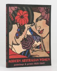 Modern Australian Women. Paintings and Prints, 1925-1945