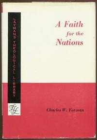 A Faith for the Nations (Layman's Theological Library)