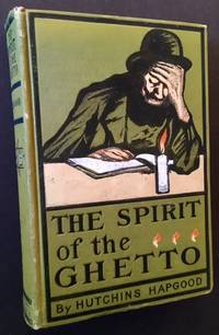 The Spirit of the Ghetto: Studies of the Jewish Quarter in New York