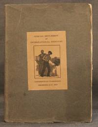 PROCEEDINGS OF INTERNATIONAL CONFERENCE UNDER THE AUSPICES OF AMERICAN SOCIETY FOR JUDICIAL SETTLEMENT OF INTERNATIONAL DISPUTES, December 15-17, 1910, Washington, D. C.