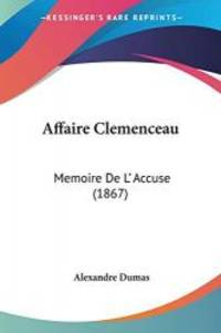 image of Affaire Clemenceau: Memoire De L' Accuse (1867) (French Edition)