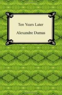 Ten Years Later by Alexandre Dumas - 2010-02-05