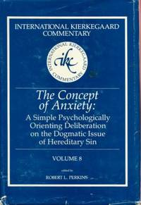 The Concept of Anxiety (International Kierkegaard Commentary)