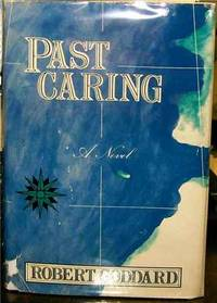 Past Caring by  Robert Goddard - First Edition - 1987 - from Robinson Street Books, IOBA and Biblio.com