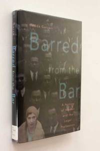 Barred from the Bar: A History of Women in the Legal Profession