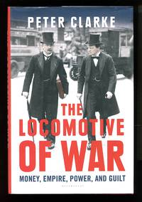 image of The Locomotive of War: Money, Empire, Power, and Guilt