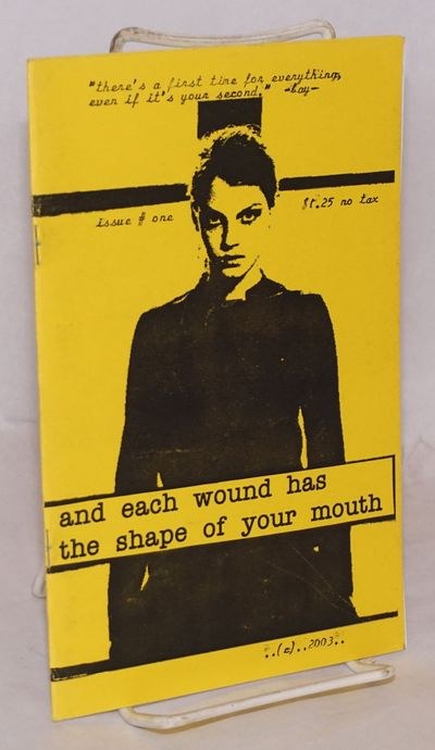 n.p.: the zine, 2003. First issue of the zine, the title of which comes from a Pablo Neruda poem; ve...